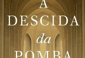 """Ed. Mundo Cristão lança """"A Descida da Pomba"""", clássico inédito em língua portuguesa"""