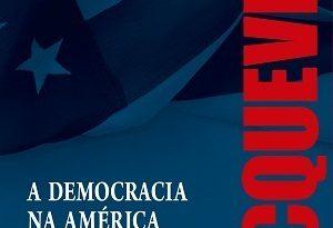 """Tocqueville: uma visão do """"american dream"""""""
