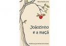 """Livro infantil """"Joãozinho e a maçã"""" é fábula singular"""