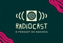 Radioca agora também é podcast